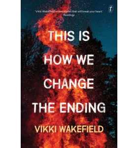 This Is How We Change The Ending - Vikki Wakefield